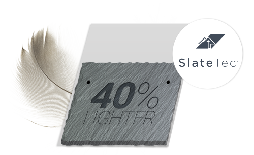 SlateTec is 40% lighter than traditional materials