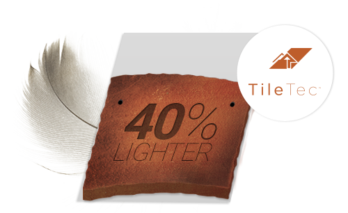 TileTec is 40% lighter than traditional materials